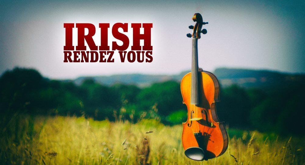 IRISH RENDEZ VOUS